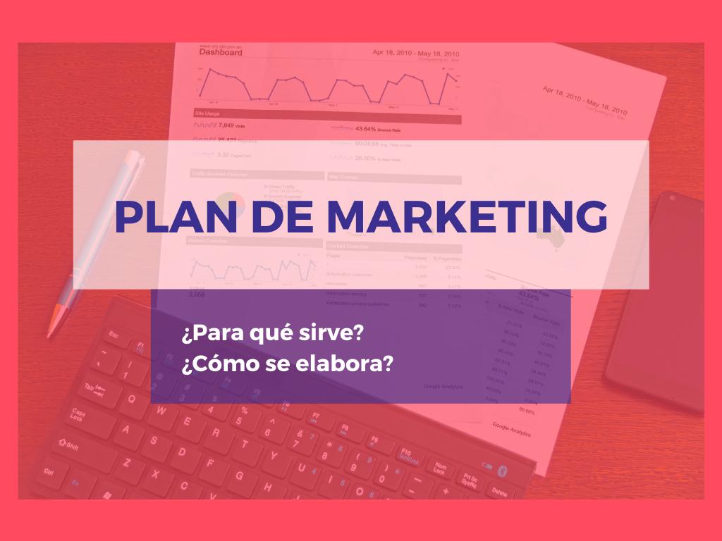 Qué es un Plan de Marketing - Para qué sirve