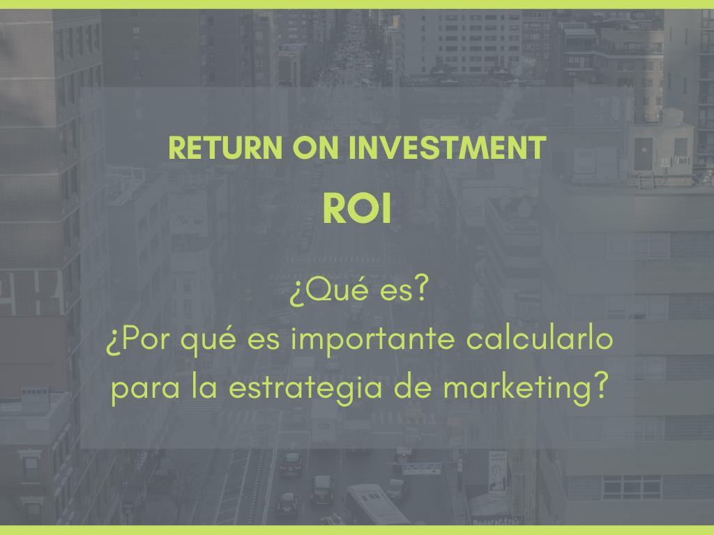 Qué es y para qué sirve el ROI en Marketing