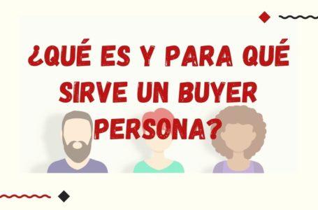 Qué es un Buyer Persona y para qué sirve